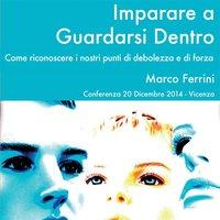 Imparare a guardarsi dentro - Marco Ferrini
