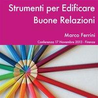 Strumenti per edificare buone relazioni - Marco Ferrini