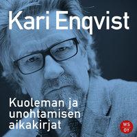 Kuoleman ja unohtamisen aikakirjat - Kari Enqvist