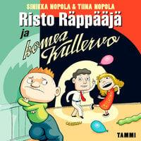 Risto Räppääjä ja komea Kullervo - Tiina Nopola,Sinikka Nopola