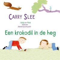 Een krokodil in de heg - Carry Slee