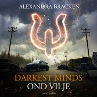 Darkest Minds - Ond vilje - Alexandra Bracken