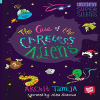 The Case of Careless Aliens - Archit Taneja