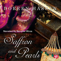 Saffron and Pearls - A Memoir of Family, Friendship & Heirloom Hyderabadi Recipes - Doreen Hassan