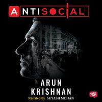 Antisocial - Arun Krishnan