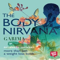The Body Nirvana - Garima Gupta