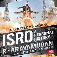 ISRO - A Personal History - Gita Aravamudan, R. Aravamudan