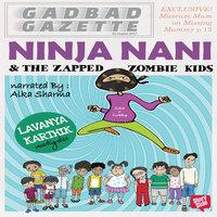 Ninja Nani & The Zapped Zombie Kids - Lavanya Karthik