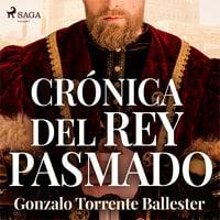 Crónica del rey pasmado - Gonzalo Torrente Ballester