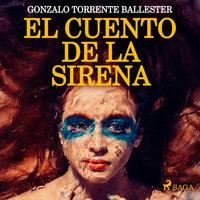 El cuento de la sirena - Gonzalo Torrente Ballester