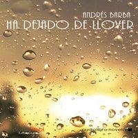 Ha dejado de llover - Andrés Barba