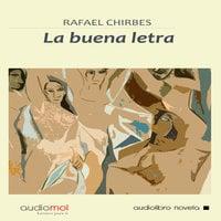 La buena letra - Rafael Chirbes