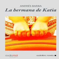 La hermana de Katia - Andrés Barba