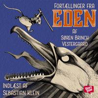 Fortællinger fra Eden - Kampen om mosten - Søren Brinch Vestergaard