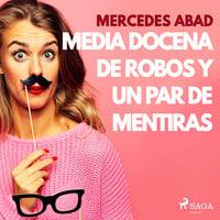 Media docena de robos y un par de mentiras - Mercedes Abad