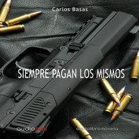 Siempre pagan los mismos - Carlos Bassas