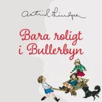 Bara roligt i Bullerbyn - Astrid Lindgren