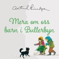 Mera om oss barn i Bullerbyn - Astrid Lindgren