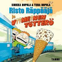 Risto Räppääjä ja viimeinen tötterö - Tiina Nopola, Sinikka Nopola