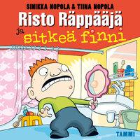 Risto Räppääjä ja sitkeä finni - Tiina Nopola, Sinikka Nopola