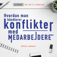 Hvordan man håndterer konflikter med medarbejdere - Lars Stig Duehart