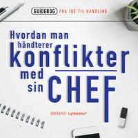Hvordan man håndterer konflikter med sin chef - Lars Stig Duehart