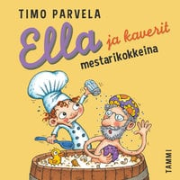 Ella ja kaverit mestarikokkeina - Timo Parvela