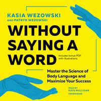 Without Saying a Word - Kasia Wezowski, Patryk Wezowski