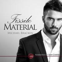 Fissile Material - Michael Bracken