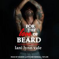 For the Love of Beard - Lani Lynn Vale
