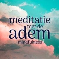 Meditatie met de adem - Mindfulness - Suzan van der Goes