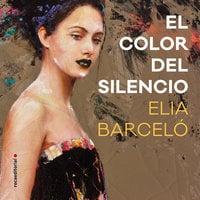 El color del silencio - Elia Barceló