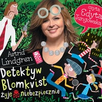 Detektyw Blomkvist żyje niebezpiecznie - Astrid Lindgren