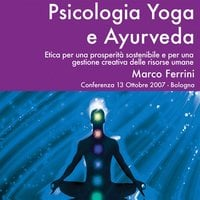 Psicologia Yoga e Ayurveda - Marco Ferrini