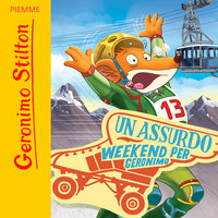 Un assurdo weekend per Geronimo - Geronimo Stilton