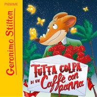 Tutta colpa di un caffè con panna - Geronimo Stilton