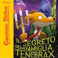 Il segreto della famiglia Tenebrax - Geronimo Stilton