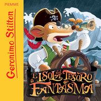 L'isola del tesoro fantasma - Geronimo Stilton