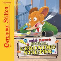 Il mio nome è Stilton, Geronimo Stilton - Geronimo Stilton