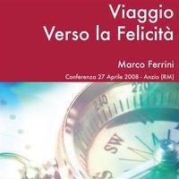 Viaggio verso la felicità - Marco Ferrini