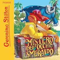 Il mistero dell'occhio di smeraldo - Geronimo Stilton