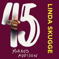 45 – Morbus Addison - Linda Skugge