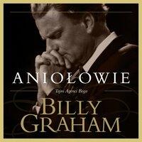 Aniołowie. Tajni Agenci Boga - Billy Graham