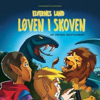 Elvernes land 2: Løven i skoven - Peter Gotthardt