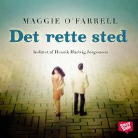 Det rette sted - Maggie O'Farrell