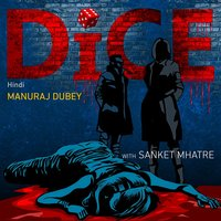 DICE S01E01 - Manuraj Dubey