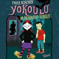 Yökoulu ja noidutut tossut - Paula Noronen