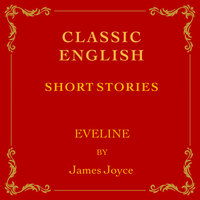 Classic English Short Stories - Evelyn - James Joyce