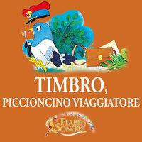 Timbro, piccioncino viaggiatore - VITTORIO PALTRINIERI (musiche), SILVERIO PISU (testi)