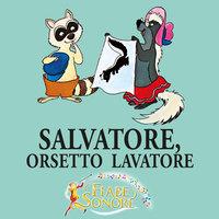 Salvatore, orsetto lavatore - VITTORIO PALTRINIERI (musiche), SILVERIO PISU (testi)